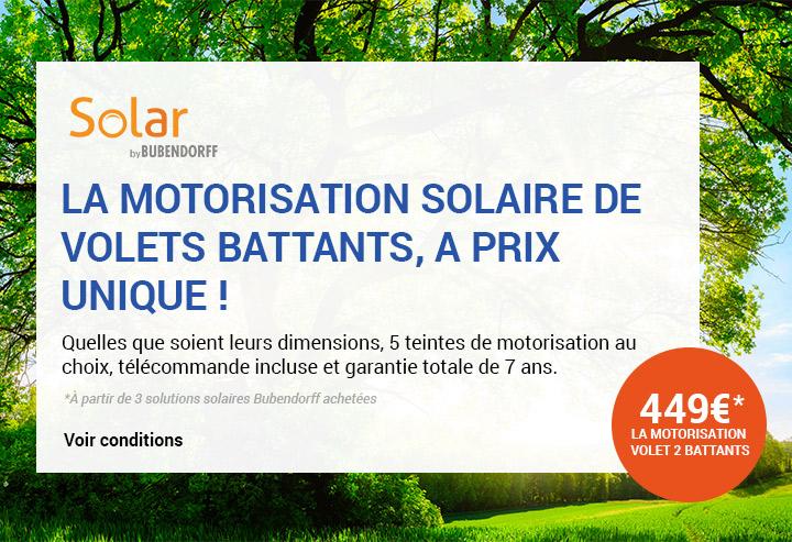 Offre motorisation solaire volet battants Bubendorff