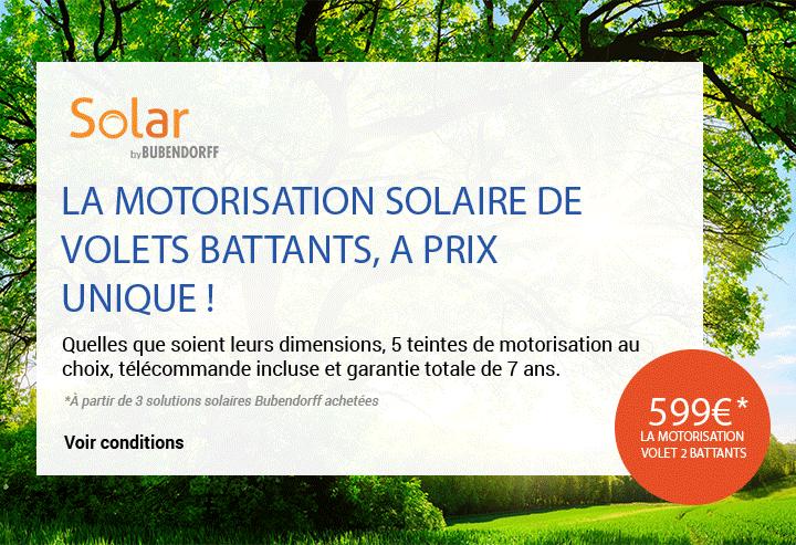 Offre motorisation solaire volet battant Bubendorff