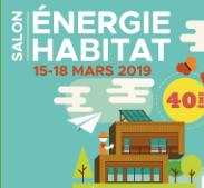 Rendez-vous au salon Energie Habitat à Colmar du 15 au 18 mars 2019